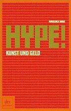 Hype! Kunst und Geld von Dossi, Piroschka | Buch | Zustand gut