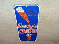 "VINTAGE DRINK DELICIOUS ORANGE CRUSH 10"" PORCELAIN METAL SODA POP DOOR PUSH SIGN"