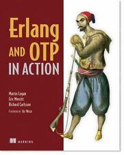 Erlang and OTP in Action: By Logan, Martin, Merritt, Eric, Carlsson, Richard