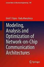 Modeling, Analysis and Optimization of Network-On-Chip Communication Architectur