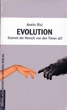 EVOLUTION - Stammt der Mensch von den Tieren ab ? - Armin Risi BUCH