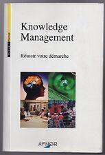 KNOWLEDGE MANAGEMENT REUSSIR VOTRE DEMARCHE 2002 AFNOR GESTION DES CONNAISSANCES