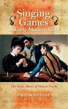 Singing Games in Early Modern Italy: The Music Books of Orazio Vecchi (Hardback