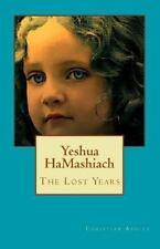 Yeshua Hamashiach Trilogy: Yeshua Hamashiach - Colour Edition : The Lost...