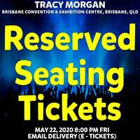 TRACY MORGAN | BRISBANE | RESERVED SEATING TICKETS | FRI 22 MAY 2020 8PM