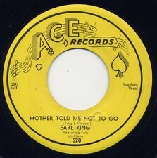 """EARL KING - """"MOTHER TOLD ME NOT TO GO"""" b/w """"IS EVERYTHING ALRIGHT"""" (VG++ / VG+)"""
