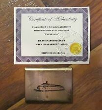 M/V KALAKALA BRASS PAPERWEIGHT W/COA AND CORPORATE SEAL FROM ORIGINAL SOURCE!!!