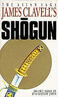 Shogun: a Novel of Japan By Clavell, James