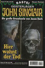 JOHN SINCLAIR ROMAN Nr. 975 - Hier wohnt der Tod - Jason Dark - 1. Auflage