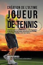 Creation de l'Ultime Joueur de Tennis : Apprenez les Secrets et les Astuces...