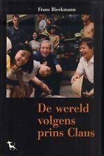 DE WERELD VOLGENS PRINS CLAUS - Frans Bieckmann