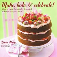 Make, Bake & Celebrate! by Annie Rigg NEW BOOK