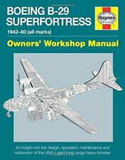 Boeing B-29 Superfortress Manual (Owners Workshop Manual) by Howlett New..