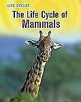 The Life Cycle of Mammals (Life Cycles)-ExLibrary