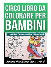 Circo Libro Da Colorare per Bambini : Libro Da Colorare per I Bambini by...