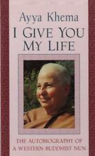 I Give You My Life by Ayya Khema (2000, Paperback)