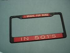 Vintage I BRAKE FOR BUNS IN 501' S Metal License Plate Frame Levi 501
