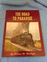 The Road to Paradise Book Rebirth of the Strasburg Railroad  William M Moedinger