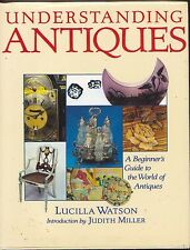 UNDERSTANDING ANTIQUES JUDITH MILLER MILLER GUIDES COLLECTING COLLECTABLES BOOK