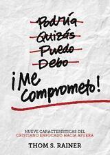 Me Comprometo! / I Agree!: Nueve Características Del Cristiano Enfocado Hacia...