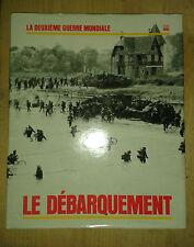 BOTTING Douglas. Le Débarquement. La Deuxième Guerre Mondiale. Time-Life. 1981.