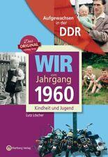 Wir vom Jahrgang 1960. Aufgewachsen in der DDR | Lutz Löscher | 2014 | deutsch