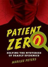 Patient Zero: Solving the Mysteries of Deadly Epidemics-ExLibrary