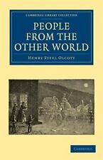 People from the Other World by Henry Steel Olcott (2011, Paperback)