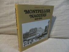Montpellier naguère 1845-1944 par Mireille Lacave mémoires des villes