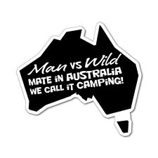 Man Vs Wild We Call It Camping Sticker Aussie Car Flag 4x4 Funny Ute #5265EN
