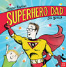 Superhero Dad (Superhero Parents) by Timothy Knapman.