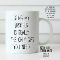 Being My Brother Coffee Mug Funny Coffee Mug For Brother Cute Mug For Brother