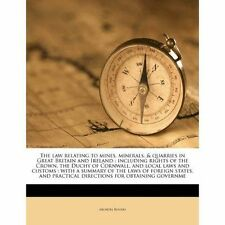 The law relating to mines, minerals, & quarries in Great Britain and Ireland: i