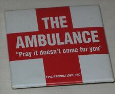 "The Ambulance ""Pray It Doesn't Come for You!"" Movie Promo  Pin 2"" x 2"""