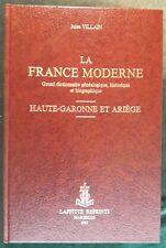 Jules VILLAIN, La France Moderne, Haute-Garonne et Ariège, 2ème partie (1982)