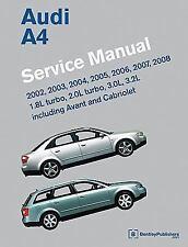 Audi A4 Service Manual: 2002, 2003, 2004, 2005, 2006, 2007, 2008 Including Avant