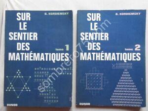 Sur le Sentier des Mathématiques. 2 Tomes. B KORDIEMSKY