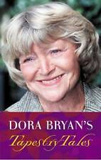 Dora Bryan's Tapestry Tales: An Anthology of Favourite Pieces by Dora Bryan (Hardback, 2005)