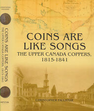 Coins Are Like Songs The Upper Canada Coppers, 1815-1841 by Christopher Faulkner