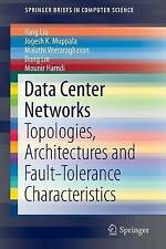 Data Center Networks: Topologies, Architectures and Fault-Tolerance...