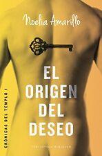 El origen del deseo (Cronicas Del Templo) (Spanish