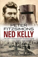 Ned Kelly: The Story of Australia's Most Notorious Legend by Peter FitzSimons...