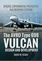 Avro Type 698 Vulcan : Design and Development: Origins, Experimental Prototyp...