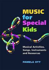 Music for Special Kids: Musical Activities, Songs, Instruments and Resources by