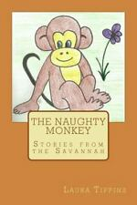 Stories from the Savannah: The Naughty Monkey by Laura Tippins (2015,.