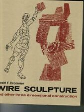 B000GLE2RK Wire Sculpture and other three dimensional construction