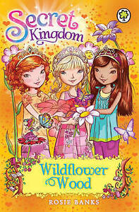Secret Kingdom: Wildflower Wood by Rosie Banks  **NEW PAPERBACK**