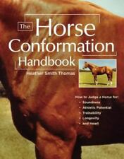 The Horse Conformation Handbook by Heather Smith Thomas (2005, Paperback)