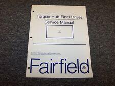 Fairfield W10 Series Torque-Hub Final B Drive Shop Service Repair Manual