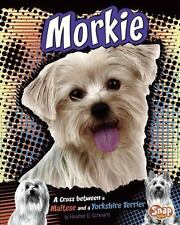 Morkie: A Cross between a Maltese and a Yorkshire Terrier (Designer Do-ExLibrary